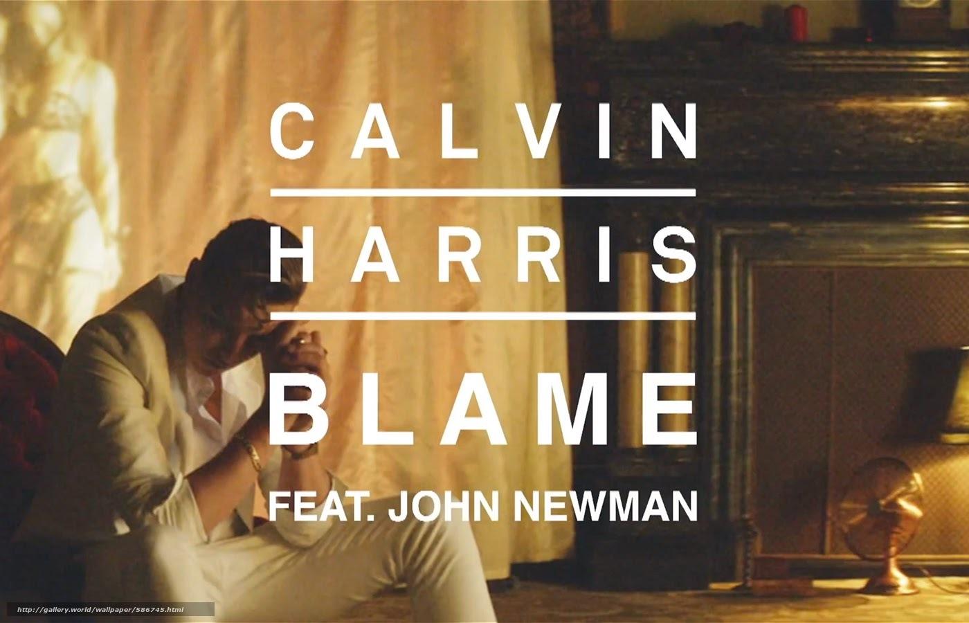Download wallpaper Calvin Harris, Blame, John Newman ...