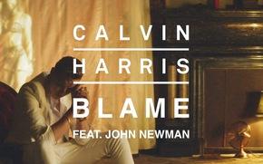Calvin Harris, Blame, John Newman, muzică, Cântec
